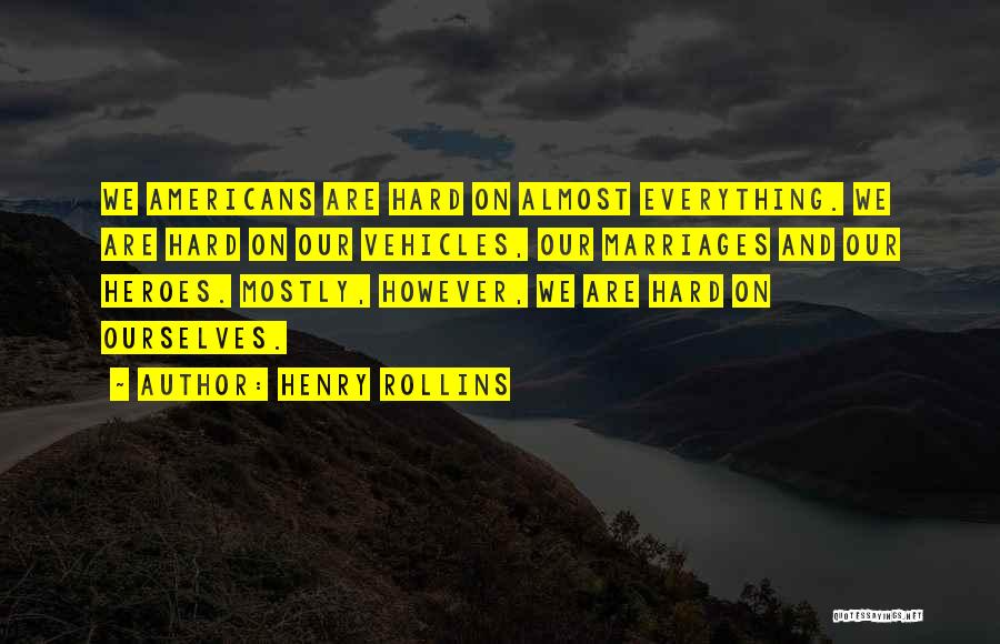 Vehicles Quotes By Henry Rollins