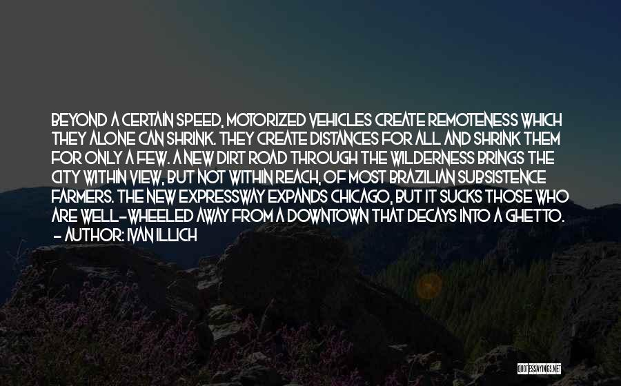 Vehicles Quotes By Ivan Illich
