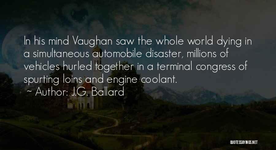 Vehicles Quotes By J.G. Ballard