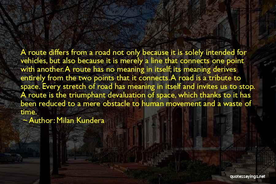 Vehicles Quotes By Milan Kundera
