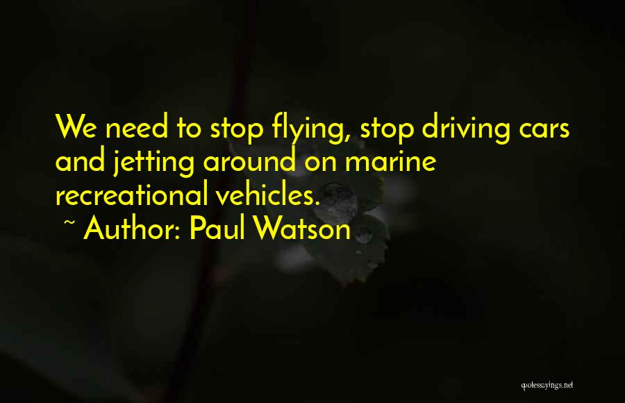 Vehicles Quotes By Paul Watson