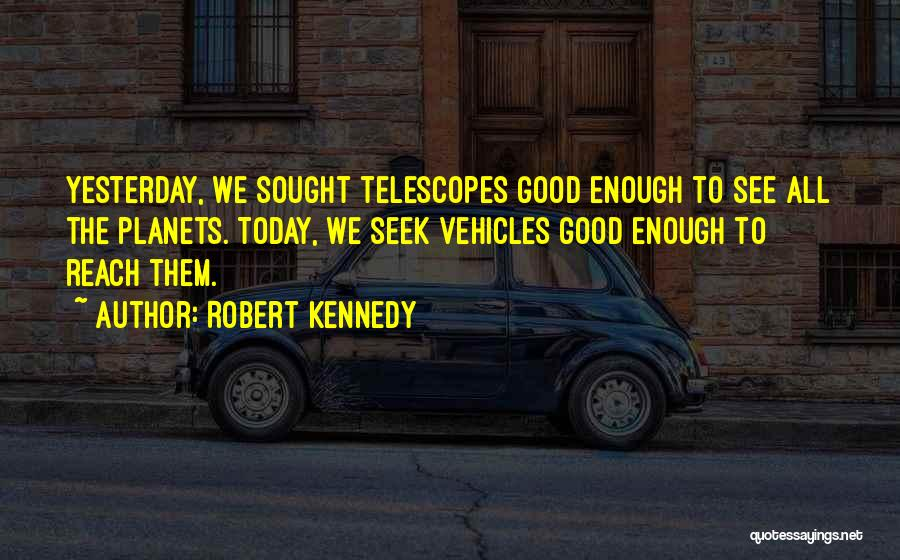 Vehicles Quotes By Robert Kennedy