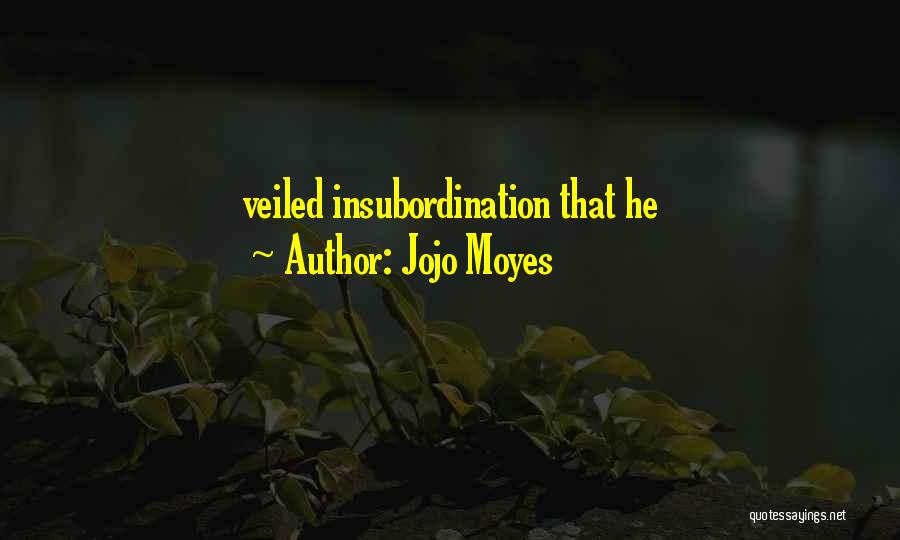 Veiled Quotes By Jojo Moyes