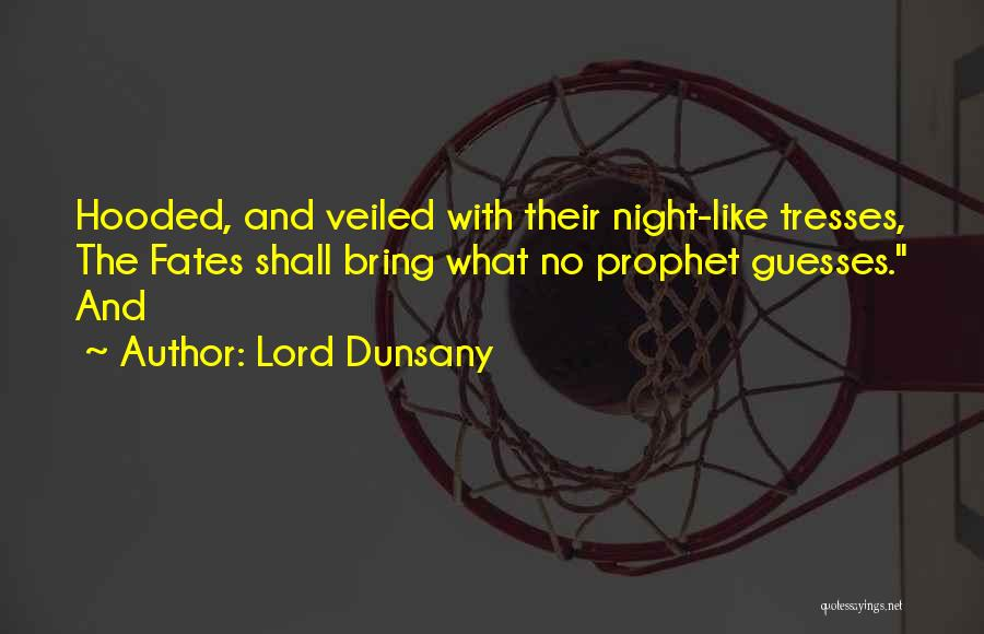 Veiled Quotes By Lord Dunsany
