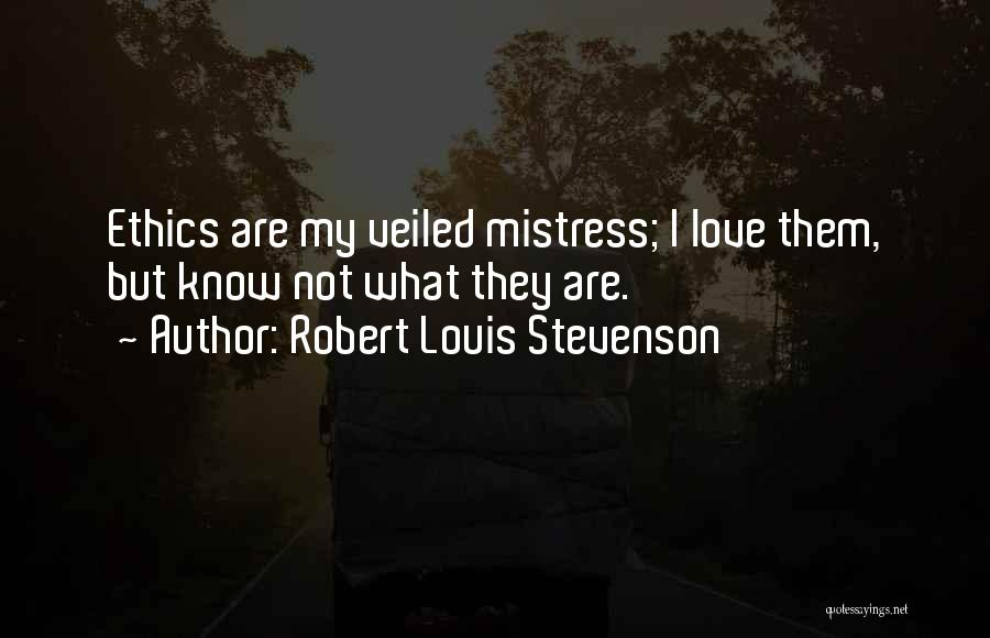 Veiled Quotes By Robert Louis Stevenson