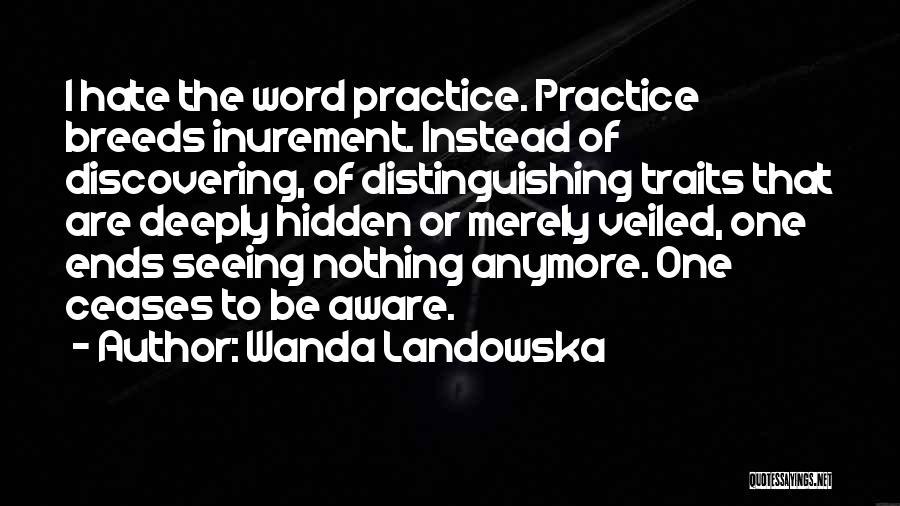 Veiled Quotes By Wanda Landowska