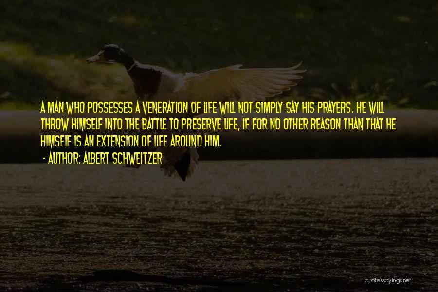 Veneration Quotes By Albert Schweitzer