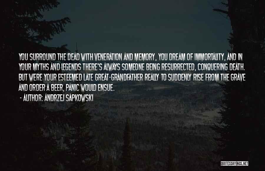 Veneration Quotes By Andrzej Sapkowski