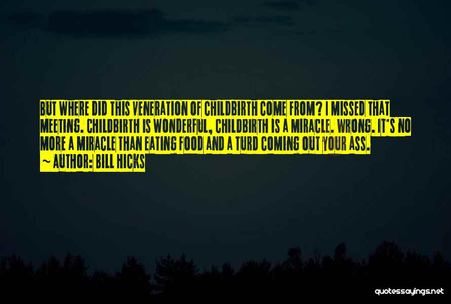 Veneration Quotes By Bill Hicks