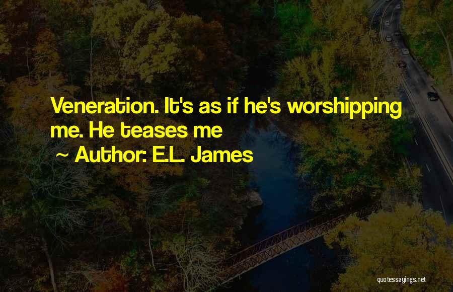 Veneration Quotes By E.L. James