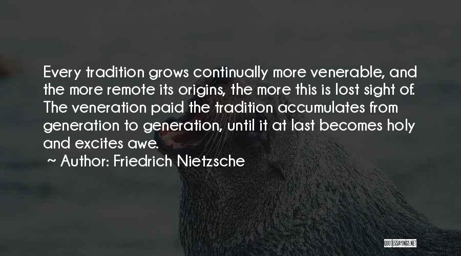 Veneration Quotes By Friedrich Nietzsche