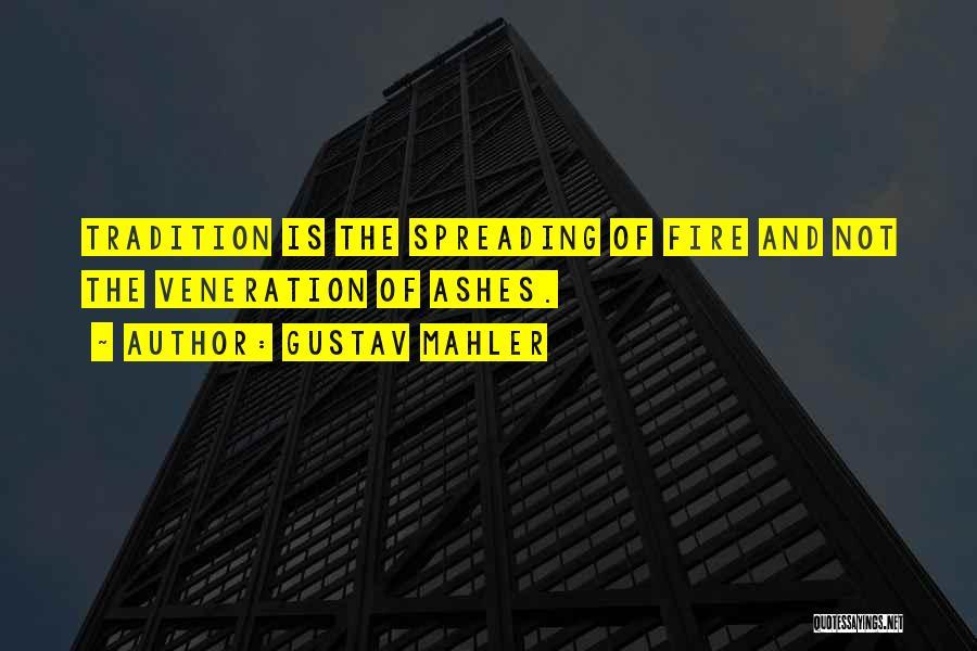 Veneration Quotes By Gustav Mahler