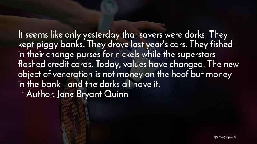 Veneration Quotes By Jane Bryant Quinn