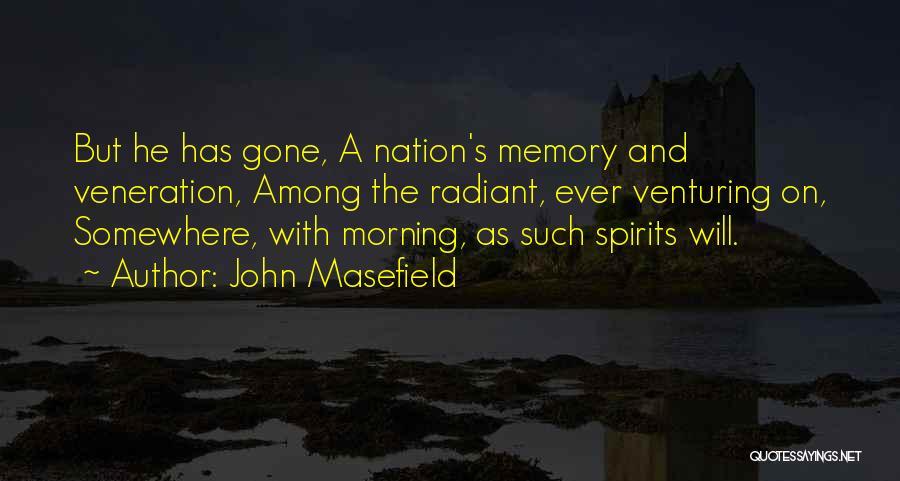 Veneration Quotes By John Masefield