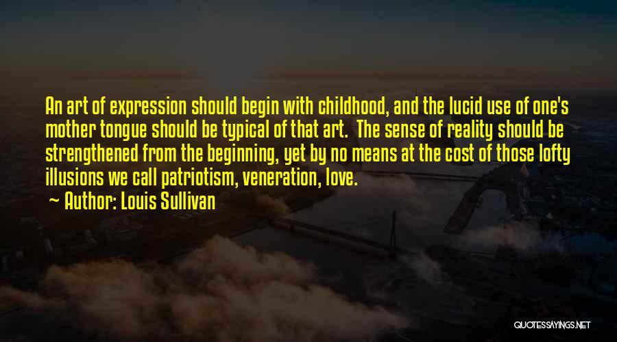 Veneration Quotes By Louis Sullivan