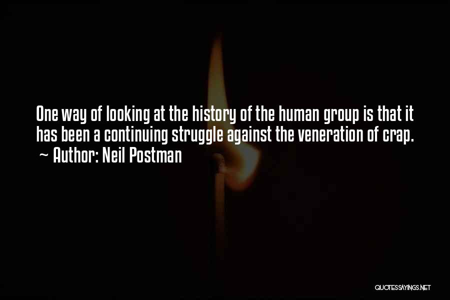 Veneration Quotes By Neil Postman