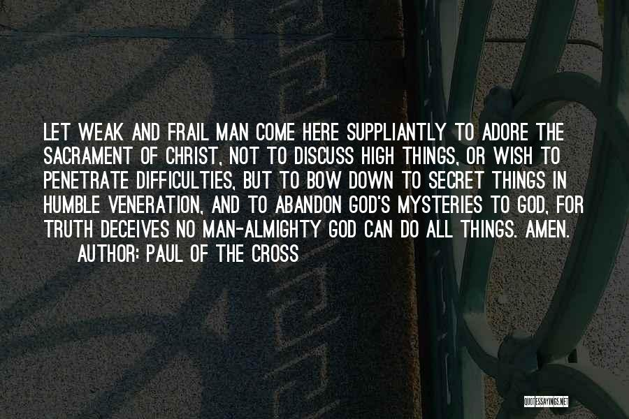Veneration Quotes By Paul Of The Cross