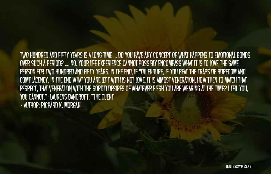 Veneration Quotes By Richard K. Morgan
