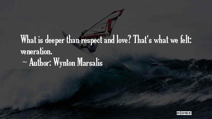 Veneration Quotes By Wynton Marsalis