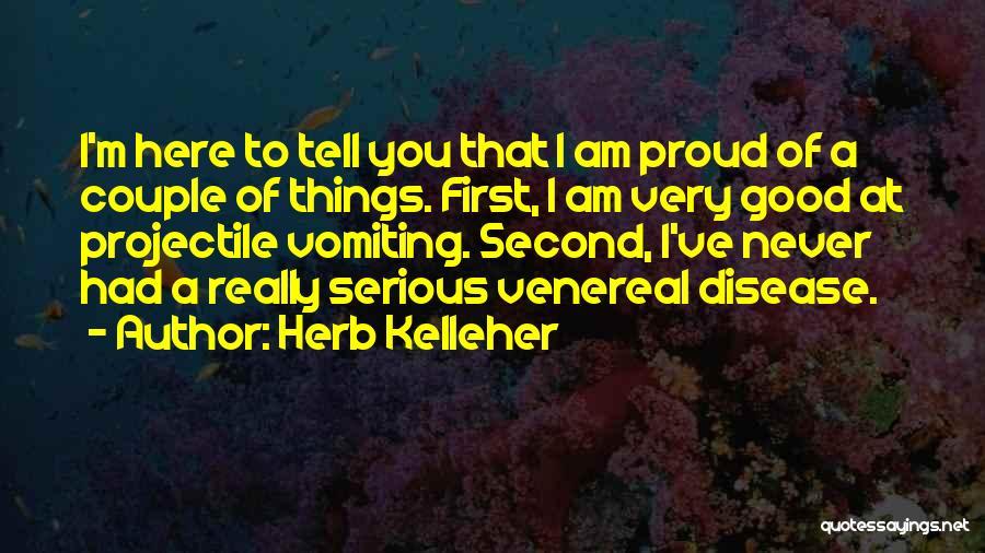 Venereal Disease Quotes By Herb Kelleher