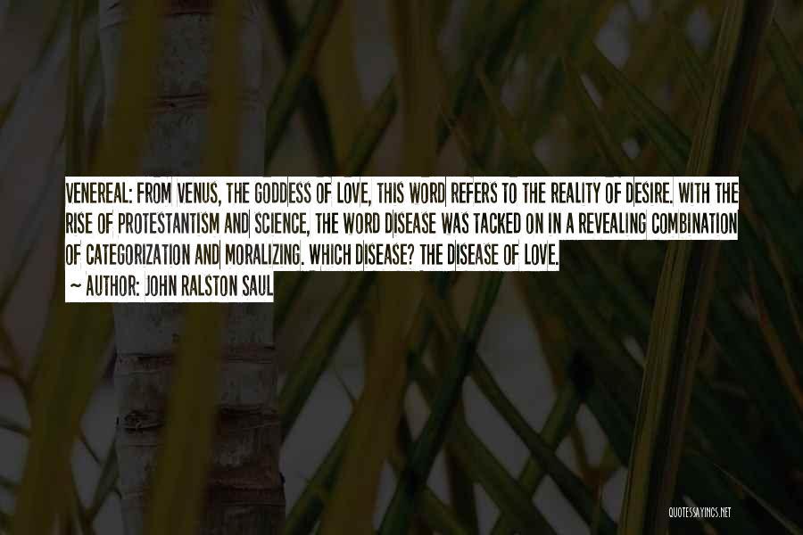 Venereal Disease Quotes By John Ralston Saul