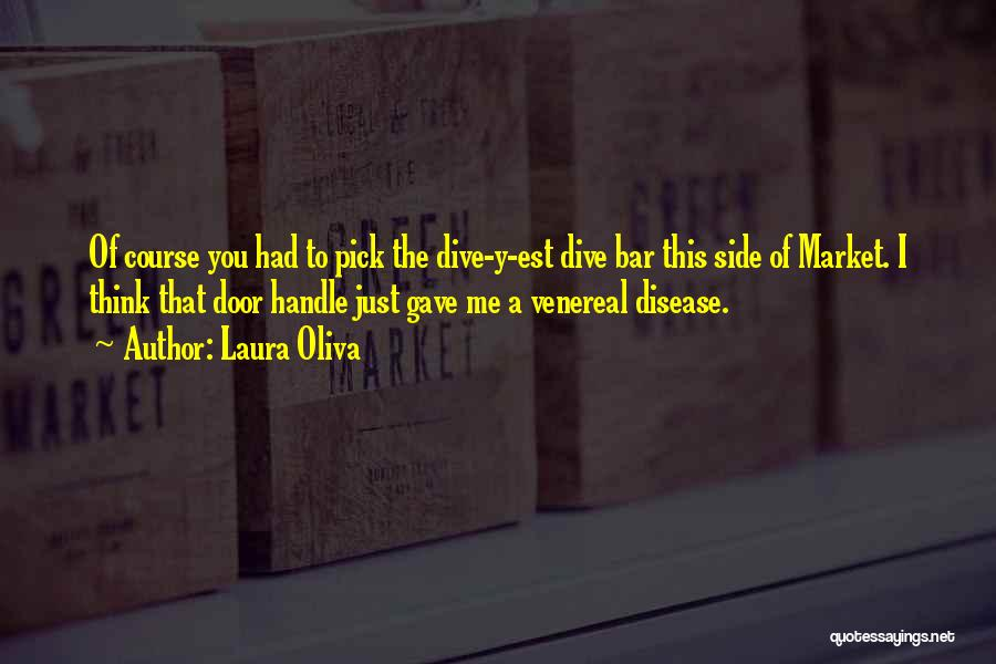 Venereal Disease Quotes By Laura Oliva