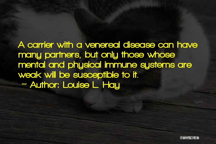 Venereal Disease Quotes By Louise L. Hay