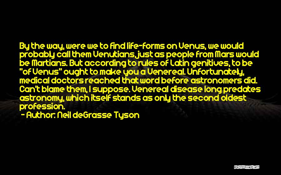 Venereal Disease Quotes By Neil DeGrasse Tyson