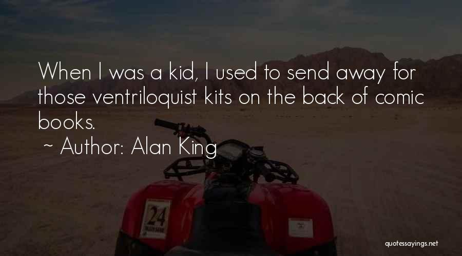 Ventriloquist Quotes By Alan King