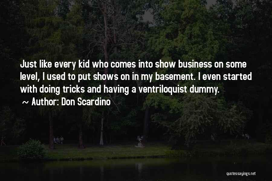 Ventriloquist Quotes By Don Scardino