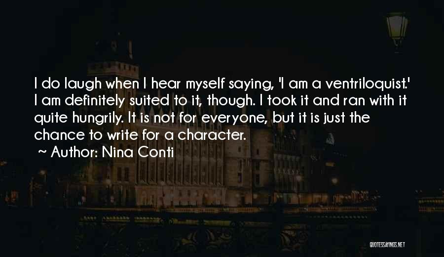Ventriloquist Quotes By Nina Conti