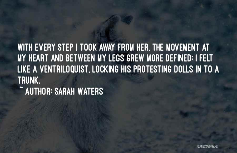 Ventriloquist Quotes By Sarah Waters
