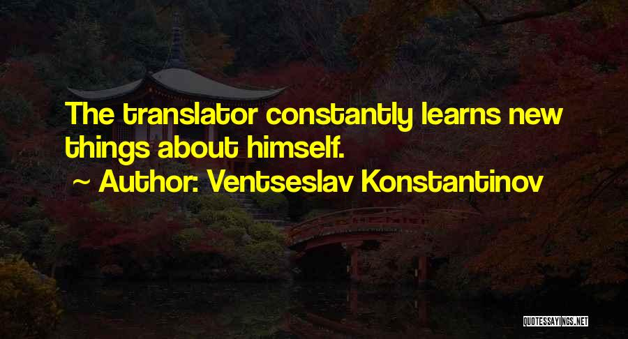 Ventseslav Konstantinov Quotes 1458317