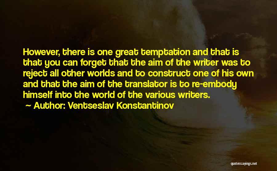Ventseslav Konstantinov Quotes 847585