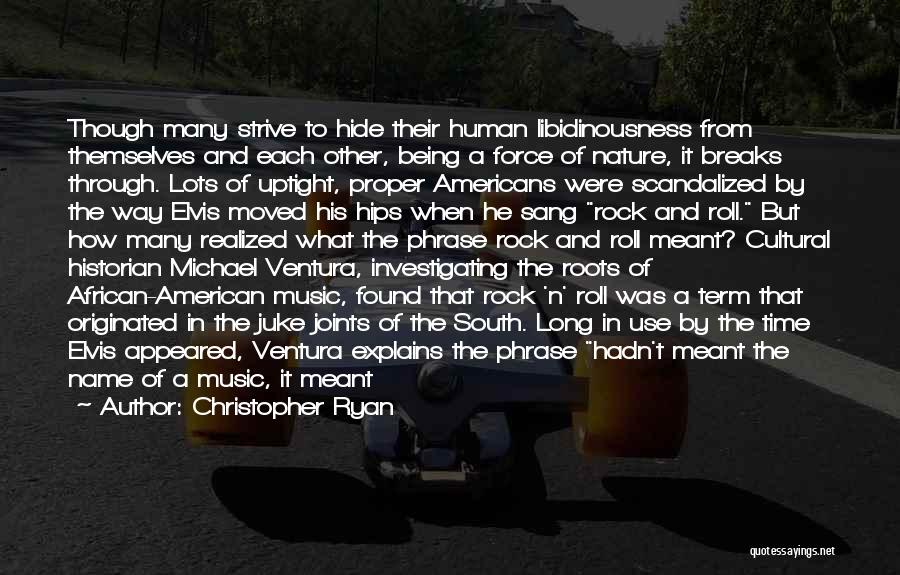 Ventura Quotes By Christopher Ryan