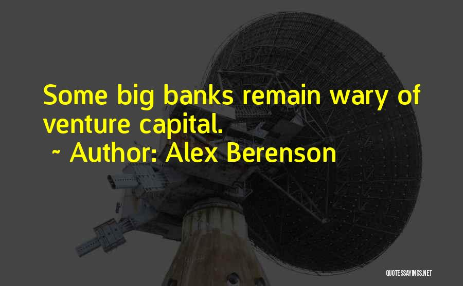 Venture Capital Quotes By Alex Berenson