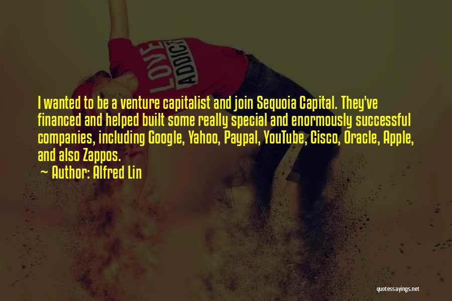 Venture Capital Quotes By Alfred Lin