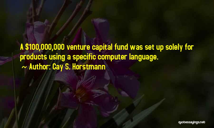 Venture Capital Quotes By Cay S. Horstmann