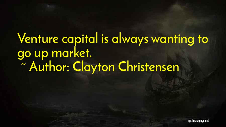 Venture Capital Quotes By Clayton Christensen