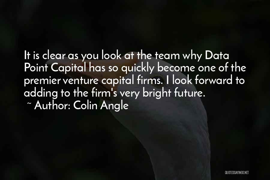 Venture Capital Quotes By Colin Angle