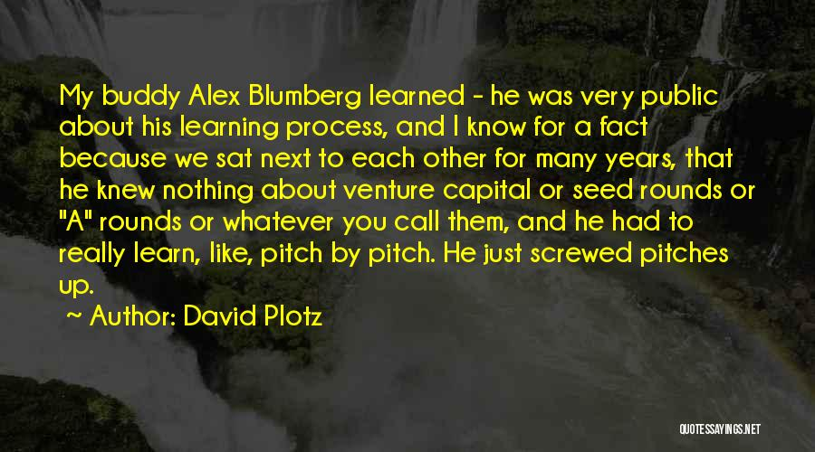 Venture Capital Quotes By David Plotz