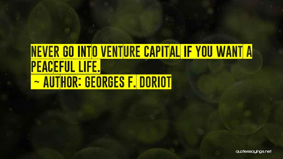 Venture Capital Quotes By Georges F. Doriot