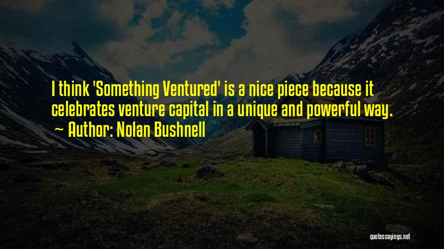 Venture Capital Quotes By Nolan Bushnell