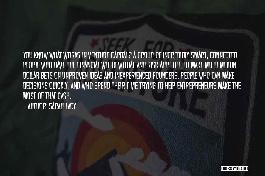 Venture Capital Quotes By Sarah Lacy