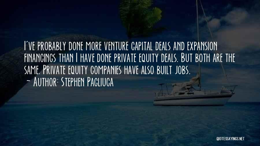 Venture Capital Quotes By Stephen Pagliuca