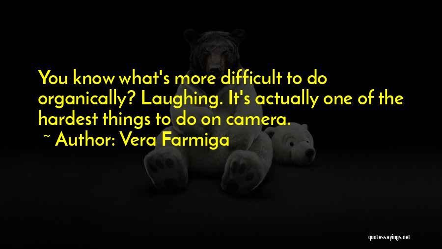 Vera Farmiga Quotes 1353953