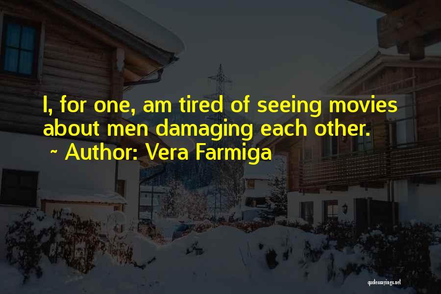 Vera Farmiga Quotes 1564389