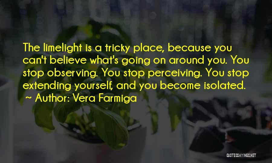 Vera Farmiga Quotes 1584449
