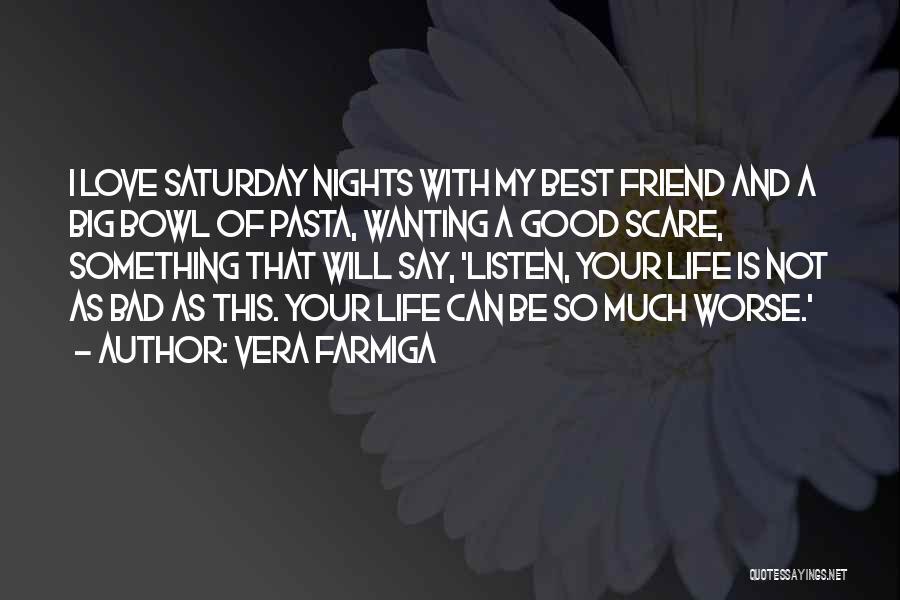 Vera Farmiga Quotes 1914776