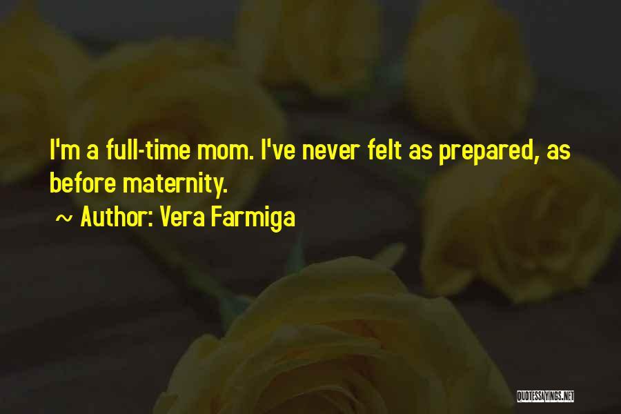 Vera Farmiga Quotes 2116845